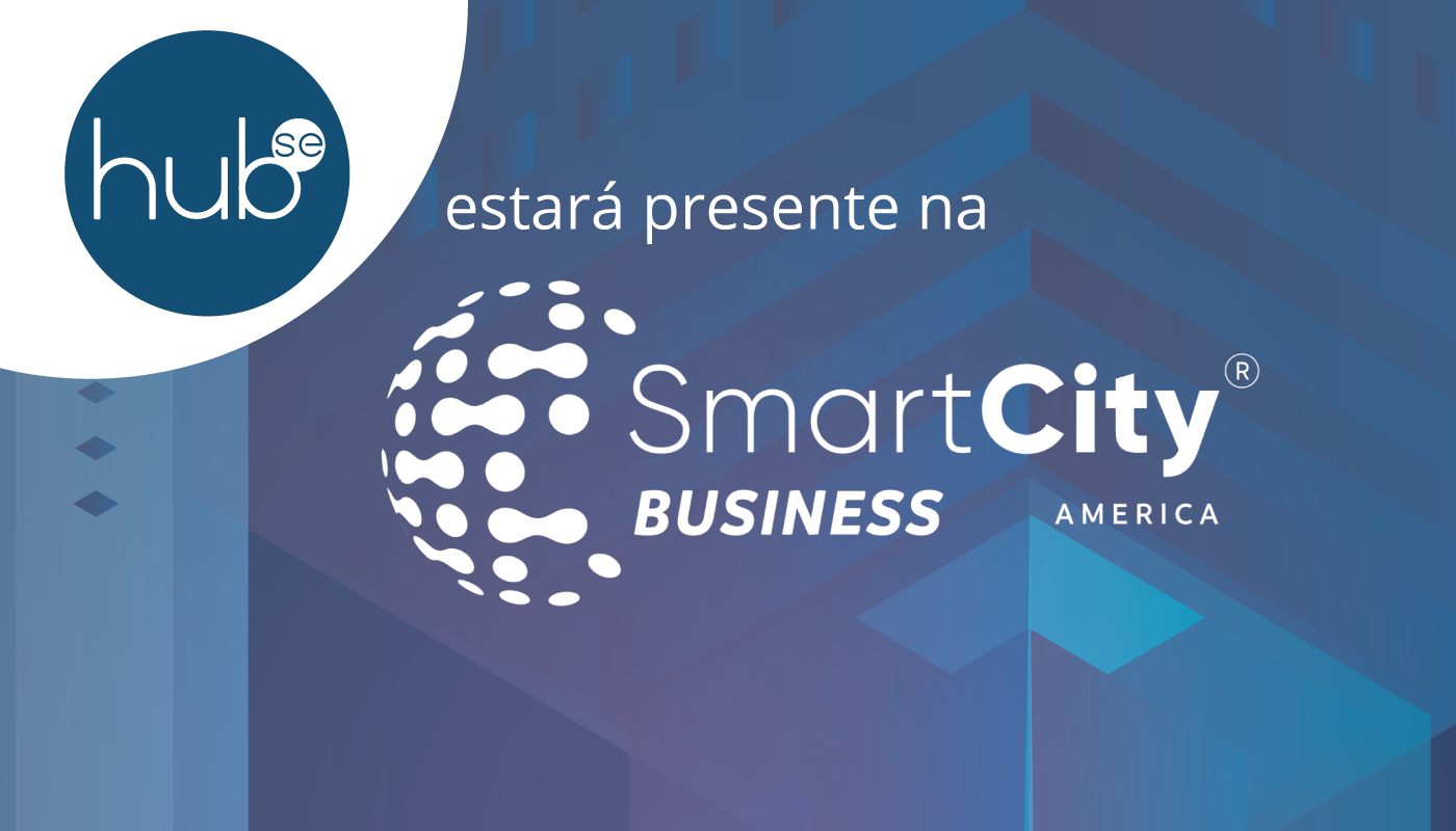 Smart City Business: Hubse estará presente neste evento digital