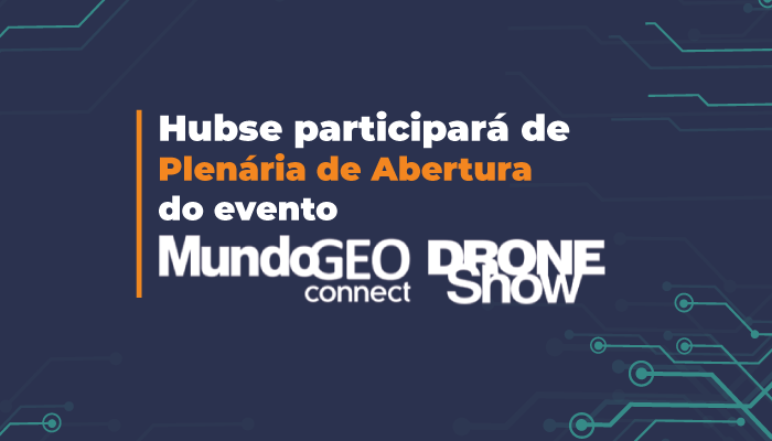 Hubse participará da Plenária de Abertura do evento MundoGEO Connect