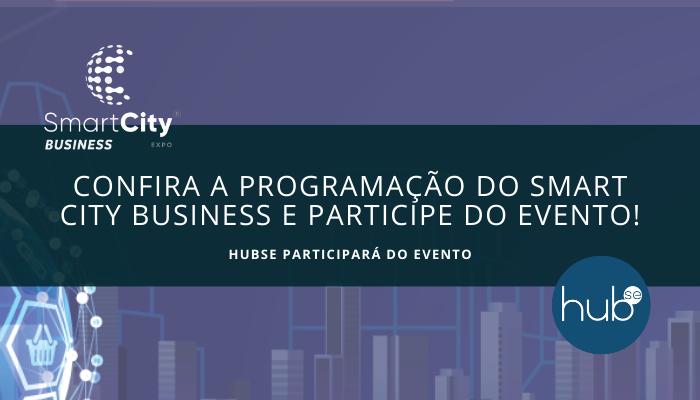 Confira a programação do Smart City Business e participe do evento!