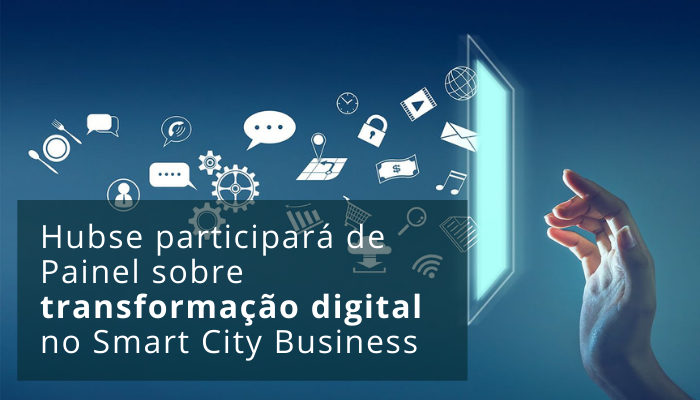 Hubse participará de Painel sobre transformação digital no SCB