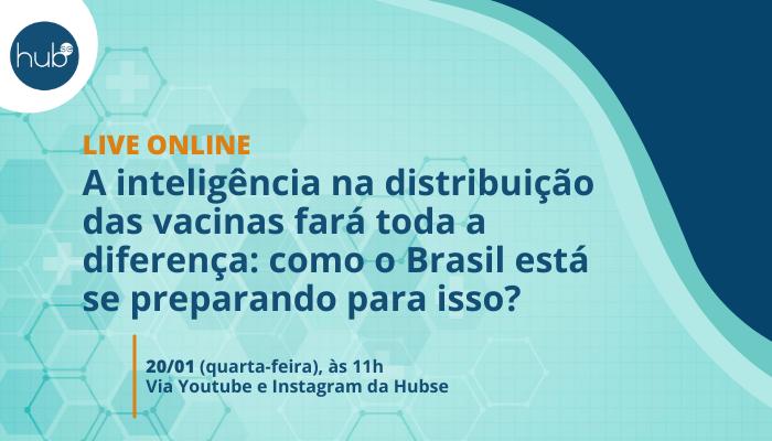 Distribuição da vacina COVID-19 será tema de live promovida pela Hubse